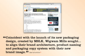 Coincident with the launch of its new packaging design, created by MSLK, Wigwam Mills sought... to align their brand architecture product naming and packaging copy system with their new brand image.