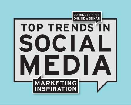 Webinar- Marketing Inspiration: Top Trends in Social Media