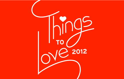 Things to Love Valentine's Day 2012