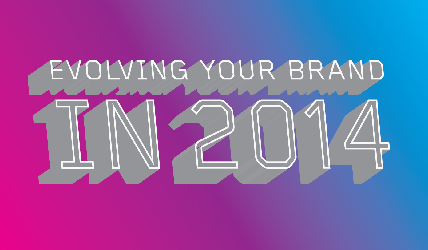 Six Strategies for Evolving your Brand in 2014